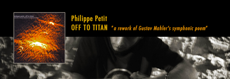 Philippe Petit - OFF TO TITAN