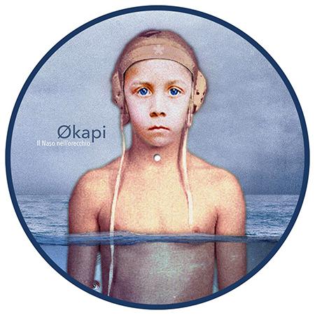 "Økapi - Naso nell orecchio - Picture disc 10"""
